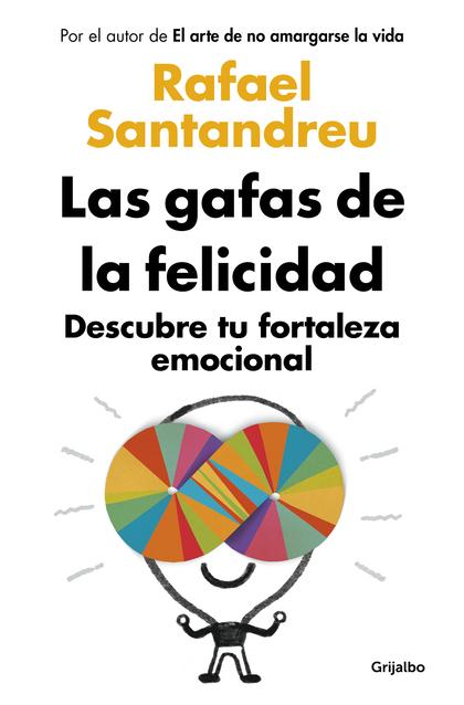 LAS GAFAS DE LA FELICIDAD (ED. ACTUALIZADA). DESCUBRE TU FORTALEZA EMOCIONAL