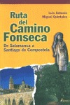 RUTA DEL CAMINO FONSECA: DE SALAMANCA A SANTIAGO DE COMPOSTELA