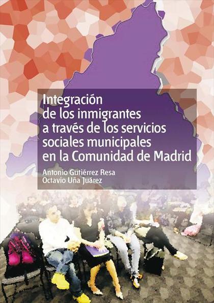 INTEGRACIÓN DE LOS INMIGRANTES A TRAVÉS DE LOS SERVICIOS SOCIALES MUNICIPALES EN LA COMUNIDAD D