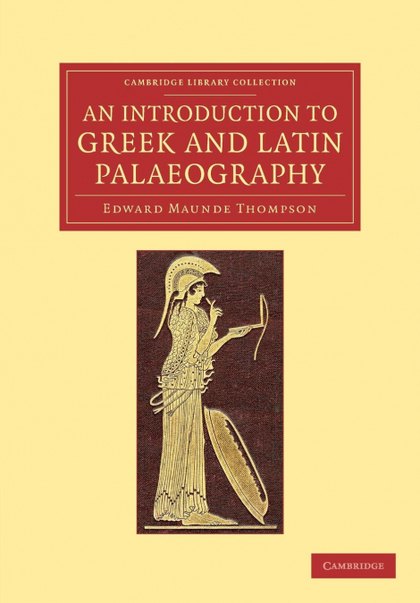 AN INTRODUCTION TO GREEK AND LATIN PALAEOGRAPHY
