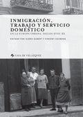 INMIGRACIÓN, TRABAJO Y SERVICIO DOMÉSTICO. EN LA EUROPA URBANA, SIGLOS XVIII-XX