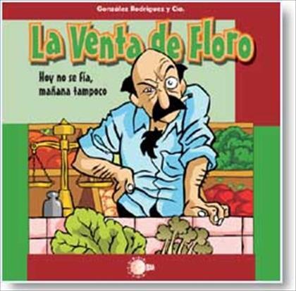 HOY NO SE FÍA, MAÑANA TAMPOCO : LA VENTA DE FLORO, I