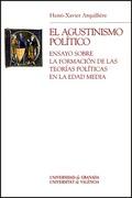 EL AGUSTINISMO POLÍTICO: ENSAYO SOBRE LA FORMACIÓN DE LAS TEORÍAS POLÍTICAS EN LA EDAD MEDIA