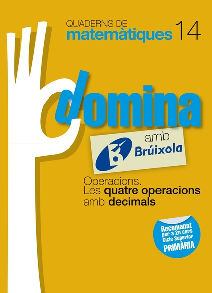 DOMINA, OPERACIONS, LES QUATRE OPERACIONS AMB DECIMALS, MATEMÀTIQUES, 6 EDUCACIÓ PRIMÀRIA (CATA