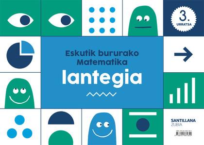 ESKUTIK BURURAKO MATEMATIKA LANTEGIA 3 URRATSA.