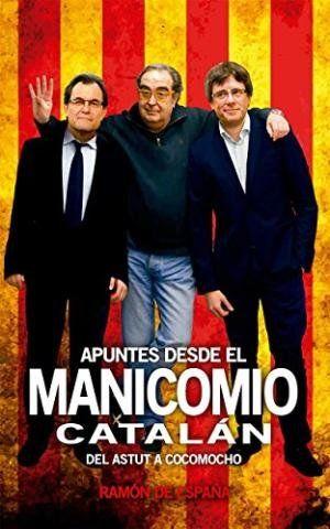 APUNTES DESDE EL MANICOMIO CATALÁN : DEL ASTUT A COCOMOCHO