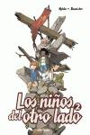 LOS NIÑOS DEL OTRO LADO 2, EL ENFRENTAMIENTO