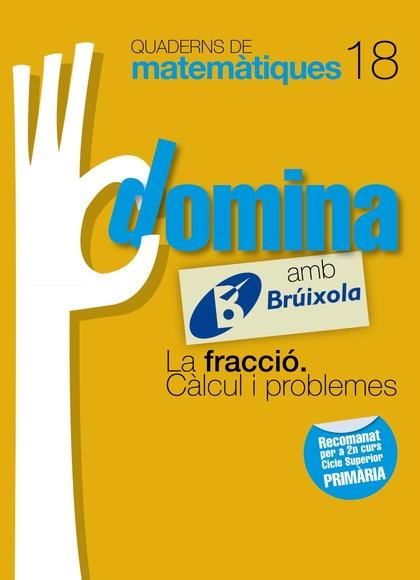 DOMINA, LA FRACCIÓ, CÀLCUL I PROBLEMES, MATEMÀTIQUES, 6 EDUCACIÓ PRIMÀRIA (CATALUNYA, COMUNIDAD