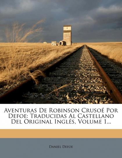 AVENTURAS DE ROBINSON CRUSOE POR DEFOE
