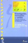 INVESTIGACIÓN, INNOVACIÓN Y CAMBIO: V JORNADAS CIENTÍFICAS DE INVESTIG