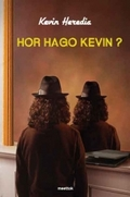 HOR HAGO KEVIN?.