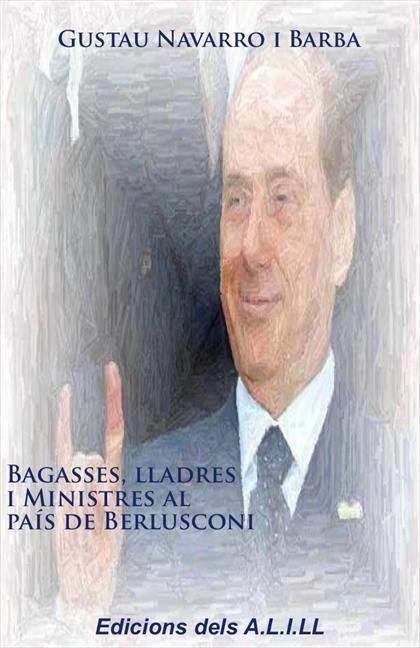 BAGASSES, LLADRES I MINISTRES AL PAÍS DE BERLUSCONI