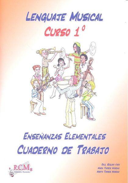LENGUAJE MUSICAL, 1 ENSEÑANZAS ELEMENTALES. CUADERNO DE TRABAJO