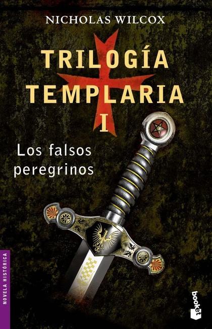 TRILOGÍA TEMPLARIA I. LOS FALSOS PEREGRINOS.