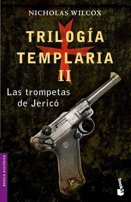 TRILOGÍA TEMPLARIA II. LAS TROMPETAS DE JERICÓ.