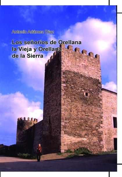 LOS SEÑORÍOS DE ORELLANA LA VIEJA Y ORELLANA DE LA SIERRA.