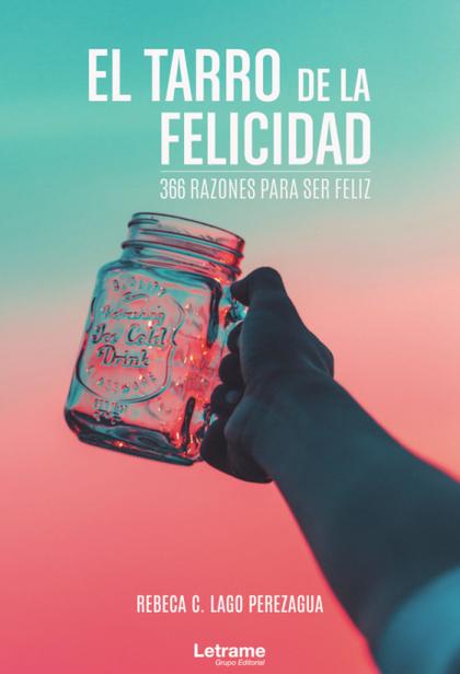 EL TARRO DE LA FELICIDAD: 366 RAZONES PARA SER FELIZ.