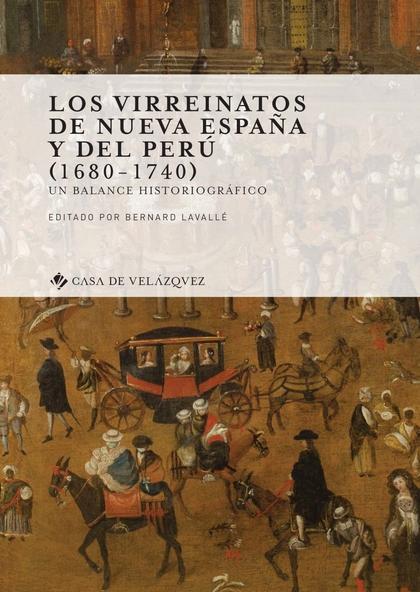 LOS VIRREINATOS DE NUEVA ESPAÑA Y DEL PERÚ (1680-1740). UN BALANCE HISTORIOGRÁFICO