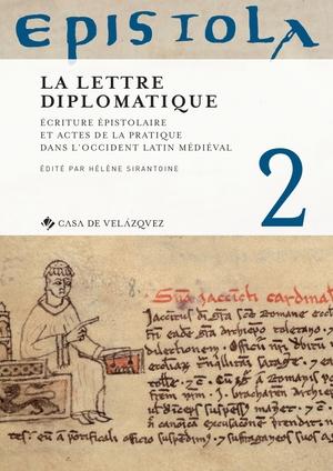 EPISTOLA 2. LA LETTRE DIPLOMATIQUE. ÉCRITURE ÉPISTOLAIRE ET ACTES DE LA PRATIQUE DANS L´OCCIDEN