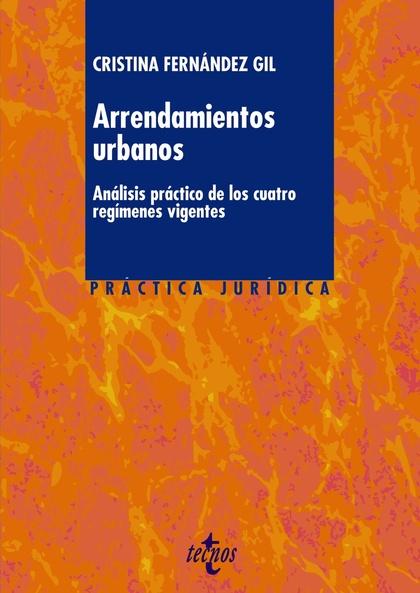ARRENDAMIENTOS URBANOS : ANÁLISIS PRÁCTICO DE LOS CUATRO REGÍMENES VIGENTES