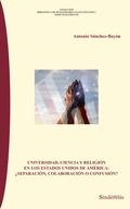 UNIVERSIDAD,CIENCIA Y RELIGION EN LOS EEUA.