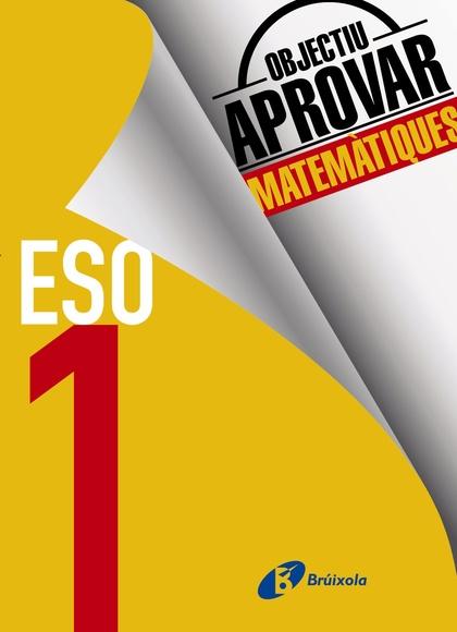 OBJECTIU APROVAR MATEMÀTIQUES 1 ESO                                             EDICIÓ 2017