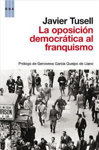 LA OPOSICION DEMOCRÁTICA AL FRANQUISMO