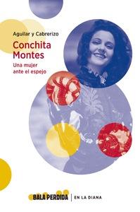 CONCHITA MONTES: UNA MUJER ANTE EL ESPEJO.