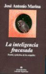 LA INTELIGENCIA FRACASADA. TEORÍA Y PRÁCTICA DE LA ESTUPÍDEZ
