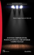 EVENTOS CORPORATIVOS: PUESTA EN ESCENA, CREATIVIDAD Y ESPECTACULO