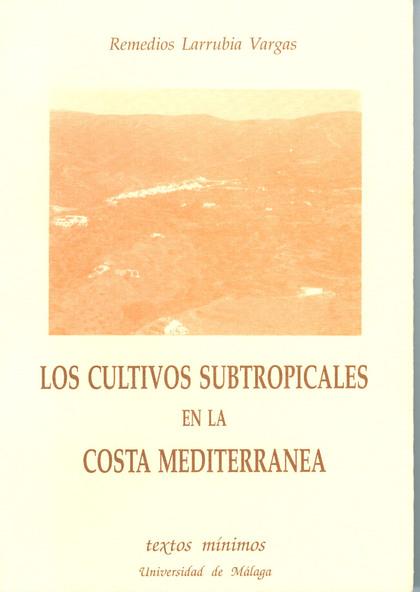CULTIVOS SUBTROPICALES EN LA COSTA MEDITERRANEA