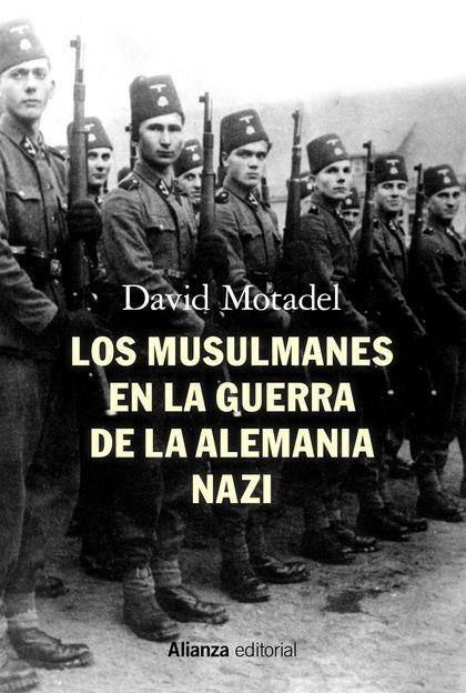 LOS MUSULMANES EN LA GUERRA DE LA ALEMANIA NAZI.