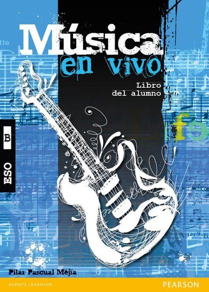 MUSICA EN VIVO B LIBRO DEL ALUMNO PACK ESO.