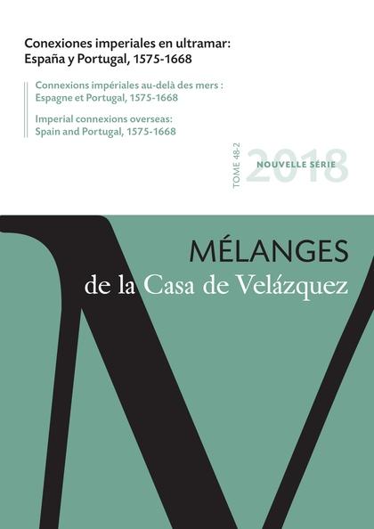 CONEXIONES IMPERIALES EN ULTRAMAR. ESPAÑA Y PORTUGAL, 1575-1668