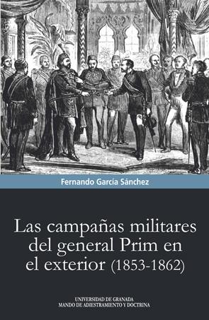 CAMPAÑAS MILITARES DEL GENERAL PRIM EL EXTERIOR 1853-1862