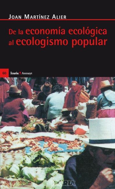 DE LA ECONOMIA ECOLOGICA AL ECOLOGISMO POPULAR