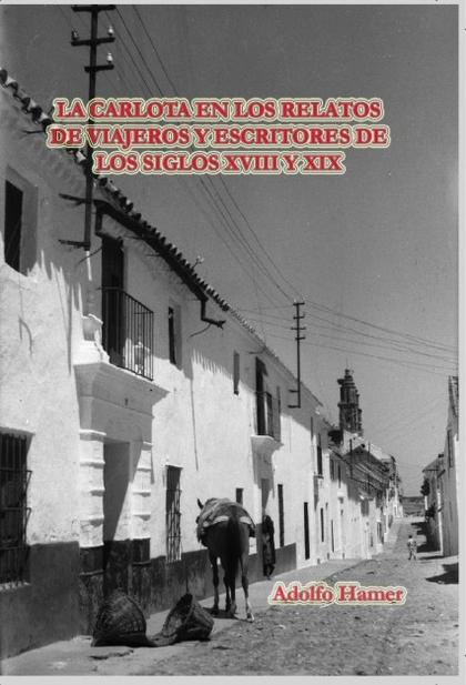 LA CARLOTA EN LOS RELATOS DE VIAJEROS Y ESCRITORES DE LOS SIGLOS XVIII Y XIX.