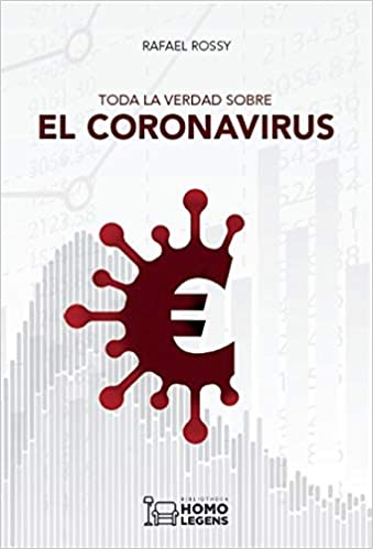 TODA LA VERDAD SOBRE EL CORONAVIRUS.