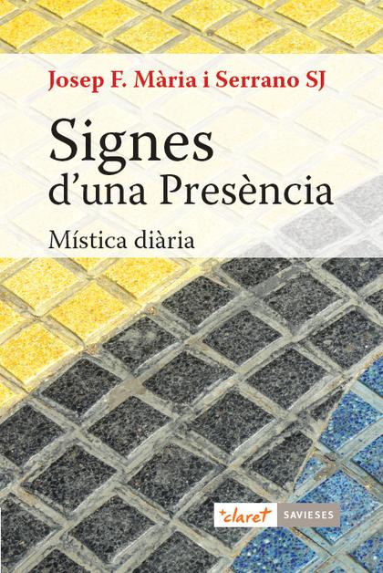 SIGNES D´UNA PRESÈNCIA                                                          MÍSTICA DIÀRIA