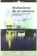 ANOTACIONES DE UN CONVERSO : CRÓNICA DE UN RE-ENCUENTRO CON DIOS PADRE