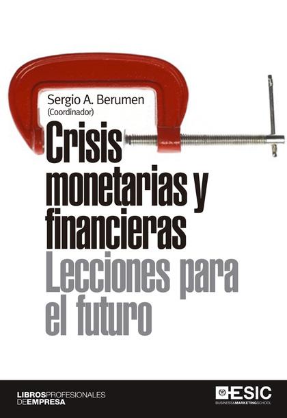 CRISIS MONETARIAS Y FINANCIERAS : LECCIONES PARA EL FUTURO