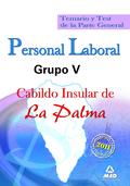 PERSONAL LABORAL, GRUPO V, CABILDO INSULAR DE LA PALMA. TEMARIO Y TEST DE LA PARTE GENERAL