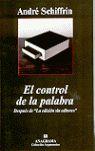 EL CONTROL DE LA PALABRA: DESPUÉS DE ´LA EDICIÓN SIN EDITORES´