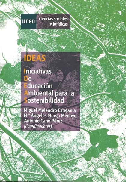 IDEAS : INICIATIVAS DE EDUCACIÓN AMBIENTAL PARA LA SOSTENIBILIDAD