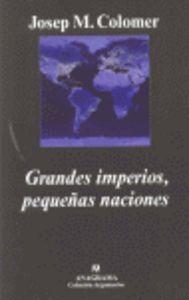 GRANDES IMPERIOS, PEQUEÑAS NACIONES