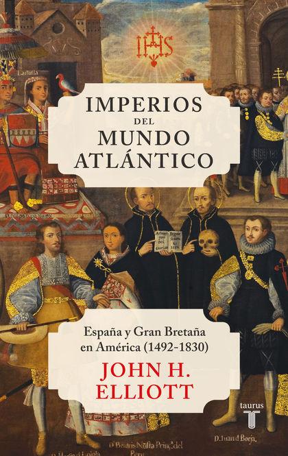 IMPERIOS DEL MUNDO ATLÁNTICO                                                    ESPAÑA Y GRAN B