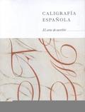 CALIGRAFÍA ESPAÑOLA. EL ARTE DE ESCRIBIR.