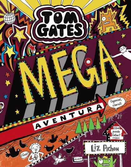 TOM GATES: MEGA AVENTURA (¡GENIAL, CLARO!).