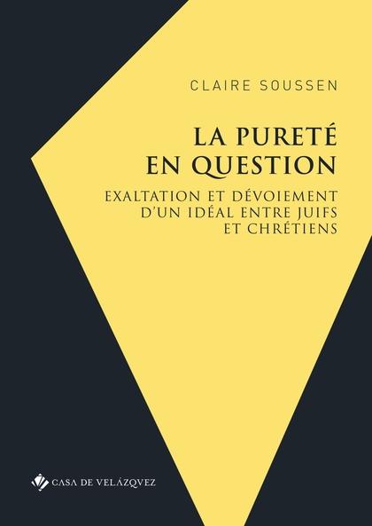 LA PURETÉ EN QUESTION                                                           EXALTATION ET D