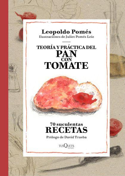 TEORÍA Y PRÁCTICA DEL PAN CON TOMATE.